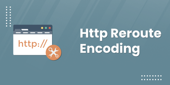 Http Reroute Encoding
