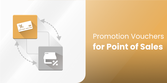 Promotion Vouchers for Point of Sales