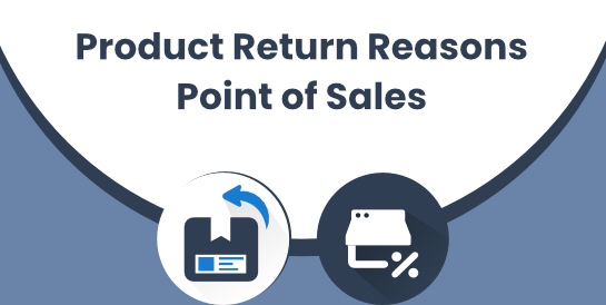 Product Return Reasons - Point of Sales