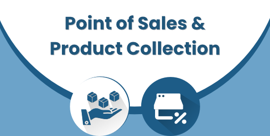 Point of Sales & Product Collection
